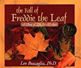 The Fall of Freddie the Leaf: 20th Aniversary Edition (0805071954) by Buscaglia, Leo