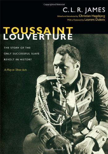 Toussaint Louverture: The Story of the Only Successful Slave Revolt in History; A Play in Three Acts
