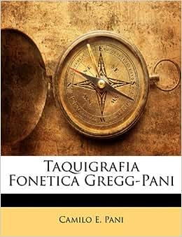 Taquigrafia Fonetica Gregg-Pani (Spanish Edition)