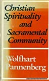 Christian Spirituality and Sacramental Community (0232516197) by Wolfhart Pannenberg