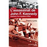 L'assassinat de John F. Kennedy : Histoire d'un myst�re d'Etatpar Thierry Lentz