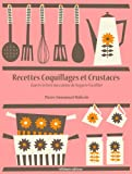 Recettes Coquillages et Crustac�s (La cuisine d'Auguste Escoffier t. 10)