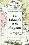 img - for The Islands of the Aegean by Henry Fanshawe Tozer (2001-02-14) book / textbook / text book