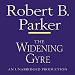 The Widening Gyre: A Spenser Novel (       UNABRIDGED) by Robert B. Parker Narrated by Michael Prichard