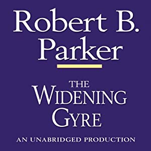 The Widening Gyre: A Spenser Novel | [Robert B. Parker]