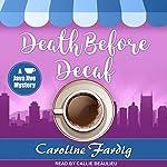 Death Before Decaf: Java Jive Mystery Series, Book 1 | Caroline Fardig