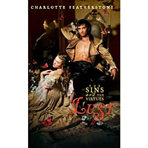Lust: The Sins and the Virtues, Book 1 | [Charlotte Featherstone]