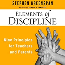 Elements of Discipline: Nine Principles for Teachers and Parents Audiobook by Stephen Greenspan Narrated by Tom Pile