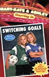 Mary-Kate & Ashley Switching Goals (Mary-Kate & Ashley Starring in)