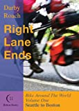 Right Lane Ends: Bike Around The World Volume I Seattle to Boston (1)