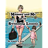 Mommy and Me Go to Swimming Lessons ~ Angela Kear