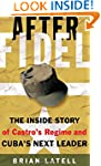 After Fidel: The Inside Story of Cast...