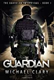 Michael Clary The Guardian (The Guardian Interviews Book 1)