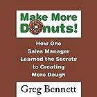 Make More Donuts! Hörbuch von Greg Bennett Gesprochen von: Greg Bennett