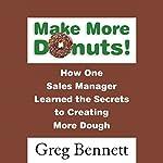 Make More Donuts! | Greg Bennett