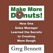 Make More Donuts! Audiobook by Greg Bennett Narrated by Greg Bennett