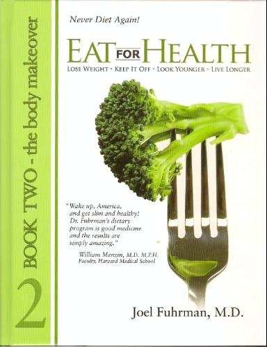 Eat For Health, Book 2 (2), M.D. Joel Fuhrman