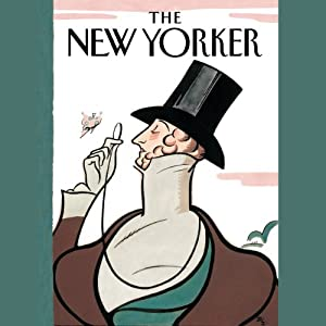 The New Yorker, 1-Month Subscription Audiomagazin von  The New Yorker Gesprochen von: Todd Mundt, Dan Bernard, Christine Marshall