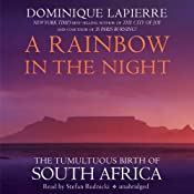 A Rainbow in the Night: The Tumultuous Birth of South Africa | [Dominique Lapierre]