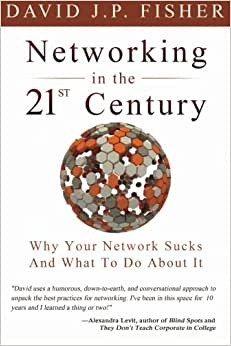 Networking In The 21st Century: Why Your Network Sucks And What To Do About It