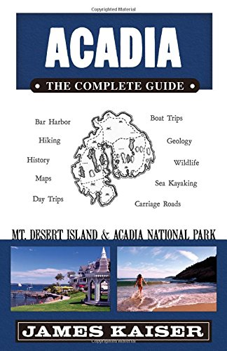 Acadia: The Complete Guide: Mt Desert Island & Acadia National Park