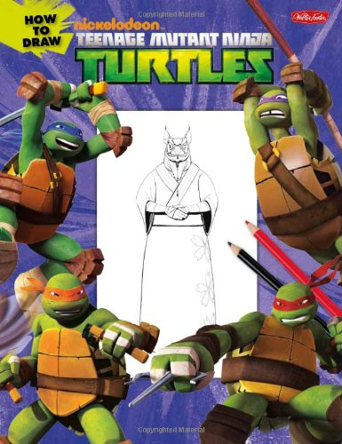 How to Draw Teenage Mutant Ninja Turtles: Learn to draw Leonardo, Raphael, Donatello, and Michelangelo step by step! (Licensed Learn to Draw)