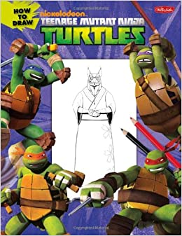 How to Draw Teenage Mutant Ninja Turtles: Learn to draw