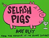 Selfish Pigs (0340920289) by Riley, Andy
