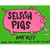 Selfish Pigsby Andy Riley