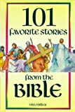 101 Favorite Stories from the Bible [Hardcover]