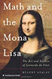 Math and the Mona Lisa: The Art and Science of Leonardo da Vinci (0060851198) by Bulent Atalay