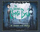 Tim Burton's Corpse Bride: An Invitation To The Wedding (1557046999) by Salisbury, Mark