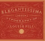 Elegantissima: The Design and Typography of Louise Fili