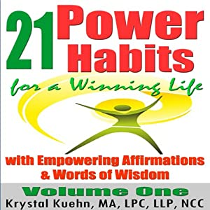 21 Power Habits for a Winning Life with Empowering Affirmations & Words of Wisdom (Volume One) Audiobook