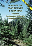 Trails of the Feather River Region - Northeastern California's Unspoiled Treasure
