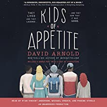 Kids of Appetite Audiobook by David Arnold Narrated by Phoebe Strole, Michael Crouch, Ryan Vincent Anderson