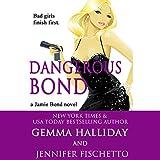 Dangerous Bond: Jamie Bond, Book 4
