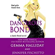 Dangerous Bond: Jamie Bond, Book 4 | Gemma Halliday, Jennifer Fischetto