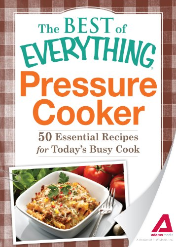 Pressure Cooker: 50 Essential Recipes For Today'S Busy Cook (The Best Of Everything®) front-628870