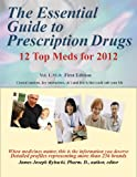 img - for The Essential Guide to Prescription Drugs, 12 Top Meds for 2012 book / textbook / text book