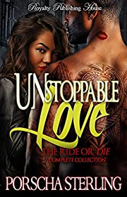 Unstoppable Love: The Complete Ride Or Die Collection