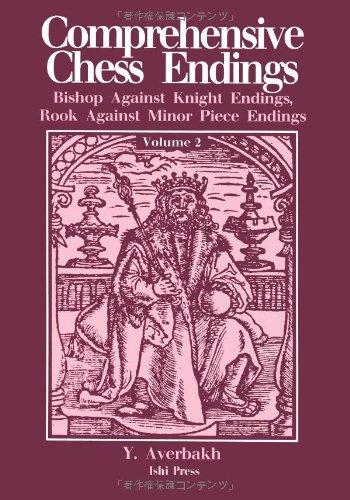 Comprehensive Chess Endings Volume 2 Bishop Against Knight Endings Rook Against Minor Piece Endings