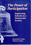 img - for The Power of Participation: Improving Schools in a Democratic Society by Raymond J. Golarz (1995-08-03) book / textbook / text book