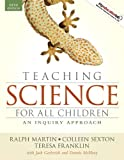 Teaching Science for All Children: An Inquiry Approach (with MyEducationLab) (5th Edition)