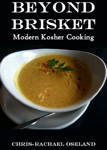 Beyond Brisket: Modern Kosher Cooking