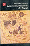 img - for La herencia medieval del Brasil (Historia) (Spanish Edition) book / textbook / text book