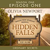 Hidden Falls: Ordinary Secrets: Episode 1 | [Olivia Newport]
