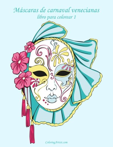 Mascaras de carnaval venecianas libro para colorear 1 (Volume 1)  [Snels, Nick] (Tapa Blanda)