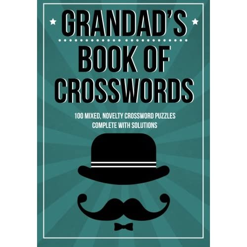 Grandad's Book Of Crosswords: 100 novelty crossword puzzles