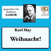 Weihnacht! Hörbuch von Karl May Gesprochen von: Karlheinz Gabor